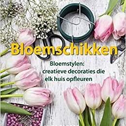 bloemstylen: creatieve decoraties die elk huis opfleuren